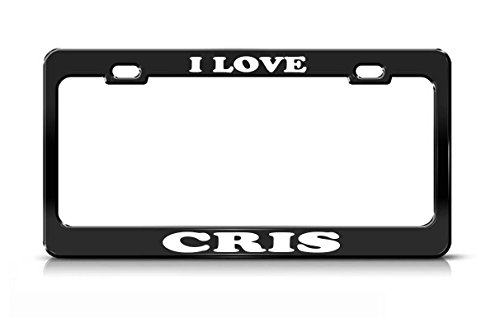 I LOVE CRIS Boy Girl Name Black Metal license Plate Frame High - Black Cris