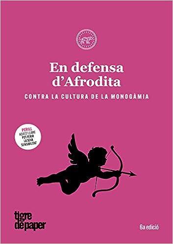 En Defensa DAfrodita: Contra la cultura de la monogàmia ASSAIG: Amazon.es: Vv.Aa, Vv.Aa: Libros