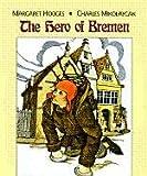 The Hero of Bremen, Margaret Hodges, 0823412369