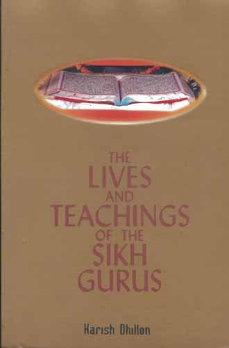 The Lives and Teachings of the Sikh Gurus