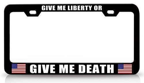 New Cool card Art License Plate Frame Designed Decorative Metal Car License Plate Auto Tag 12 x 6 inch Give Me Liberty Or Give Me Death USA Flag (Give Me Liberty Or Give Me Death Text)
