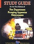 Study Guide for the First Edition of Fire Department Pumping Apparatus Maintenance 9780879392239