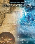Exploring the Edges of the Information Age