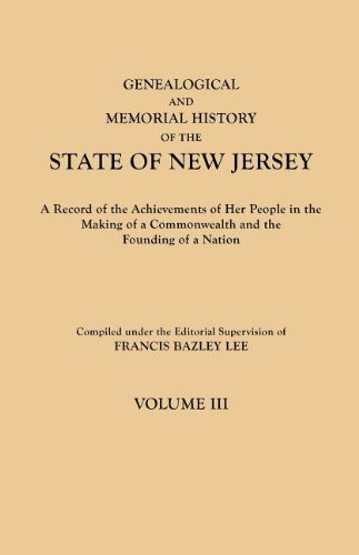 Read Online Genealogical and Memorial History of the State of New Jersey. In Four Volumes. Volume III pdf epub