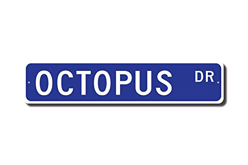 Octopus Street Sign, Quality Metal Sign