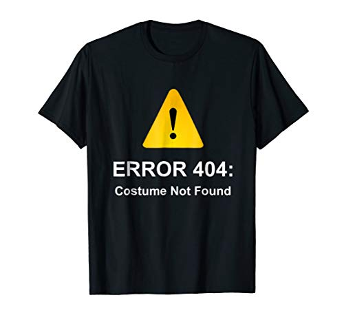 Halloween Geek T-Shirt Techie Computer Error 404: Costume No -