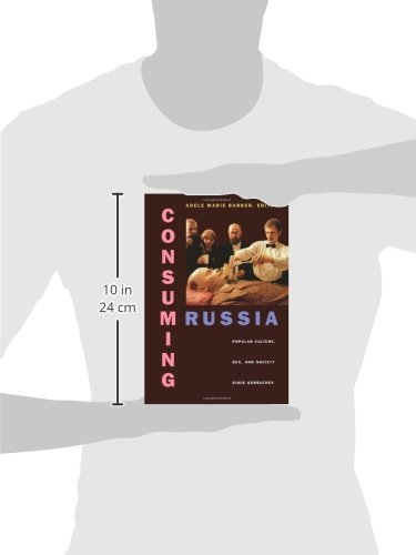 Consuming culture gorbachev popular russia sex since society