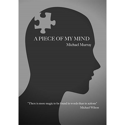 a-piece-of-my-mind-by-michael-murray-book