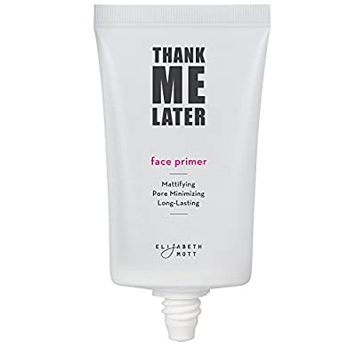 Thank Me Later Primer by Elizabeth Mott. Paraben-free and Cruelty Free. …