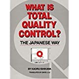 img - for What Is Total Quality Control?: The Japanese Way (Business Management) (English and Japanese Edition) book / textbook / text book