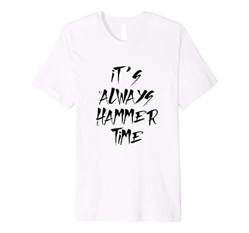- It's Always Hammer Time Skate T-Shirt