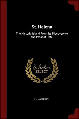 Book St. Helena: The Historic Island From Its Discovery to the Present Date