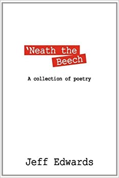 'NEATH THE BEECH: A collection of poetry