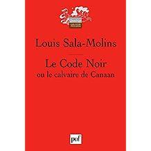 Le Code Noir ou le calvaire de Canaan (Quadrige) (French Edition)
