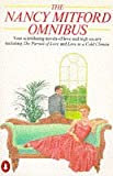 The Nancy Mitford Omnibus:The Pursuit of Love, Love in a Cold Climate, Don't Tell Alfred, The Blessing