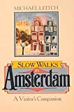 Slow Walks in Amsterdam, Michael Leitch, 0062730142