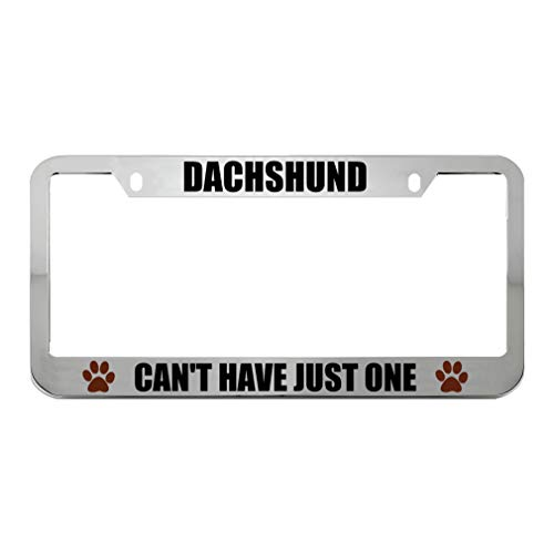 Speedy Pros Dachshund Can't Have Just One Zinc Metal License Plate Frame Car Auto Tag Holder - Chrome 2 Holes ()