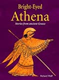 img - for Bright-Eyed Athena: Stories from Ancient Greece book / textbook / text book