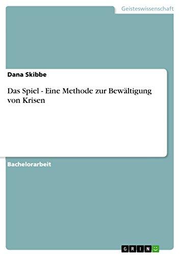 Das Spiel – Eine Methode zur Bewältigung von Krisen (German Edition) Pdf
