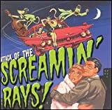 Attack Of The Screamin' Rays