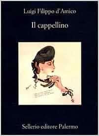 Il cappellino (La Memoria) (Italian Edition): Luigi Filippo D'Amico