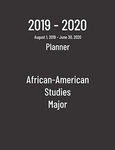 2019-2020 Planner: African-American Studies Major - Monthly Weekly Organizer & Diary for Students