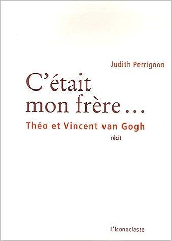 En ligne téléchargement C'était mon frère... : Théo et Vincent van Gogh pdf