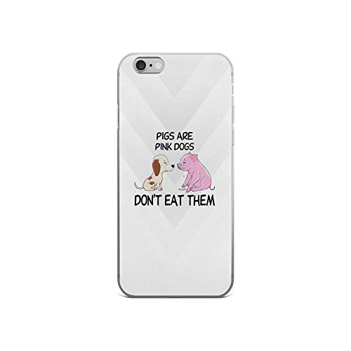 iPhone 6/6s Pure Clear Case Cases Cover Pigs are Pink Dogs Don't Eat Them Cute Animal Quote TPU Solid Durable Protective Cover