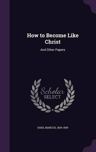 Download How to Become Like Christ: And Other Papers ebook