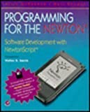 Programming for the Newton, Neil Rhodes and Julie McKeehan, 0124848001