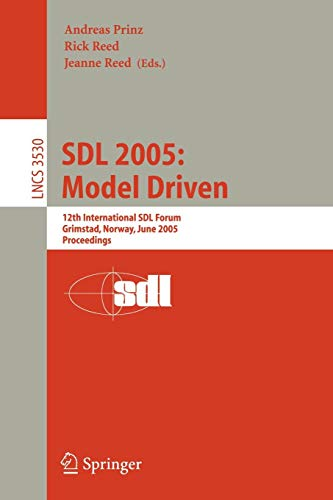 SDL 2005: Model Driven: 12th International SDL Forum, Grimstad, Norway, June 20-23, 2005, Proceedings (Lecture Notes in