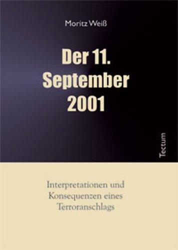 Der 11. September 2001. Interpretationen und Konsequenzen eines Terroranschlags