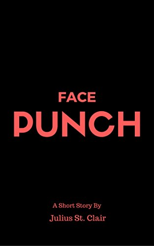 Face Punch (J Clair Short Stories)