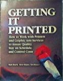 Getting It Printed : How to work with Printers and Graphic Arts Services to Assure Quality, Stay on Schedule and Control Cost, Beach, Mark and Shepro, Steve, 096026647X