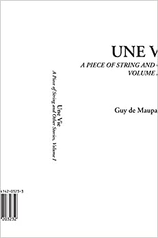 1: Une Vie (A Piece of String and Other Stories, Volume I) (French Edition)