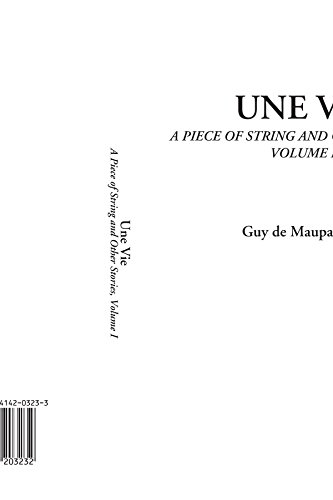 Une Vie (A Piece of String and Other Stories, Volume I) (French Edition)