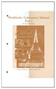 Workbook/Laboratory Manual Part 2 to accompany Debuts: An introduction to French (Quick Study Academics French)