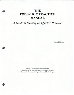 Podiatric Practice Manual A Guide To Running An Effective