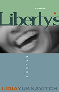 Liberty's Excess: Fictions