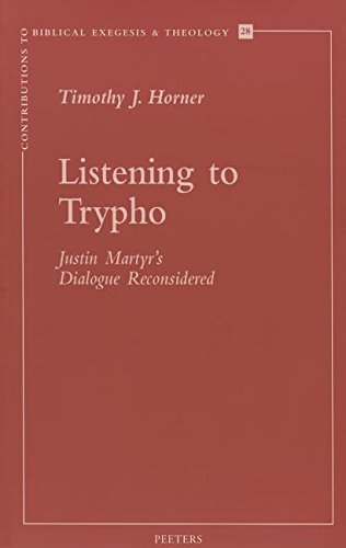 Listening to Trypho Justin's 'Dialogue with Trypho' Reconsidered (Contributions to Biblical Exegesis & Theology) PDF