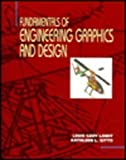 Fundamentals of Engineering Graphics and Design, Lamit, Louis G. and Kitto, Kathleen L., 0314205403
