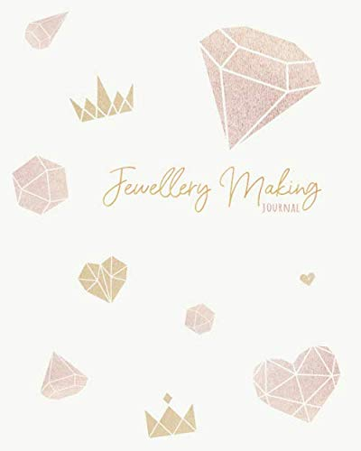 Jewellery Making Journal: Business Organizer with Inventory Log for Jewellery Makers, Artisans and Designers (8 x 10 in, 200 pages)