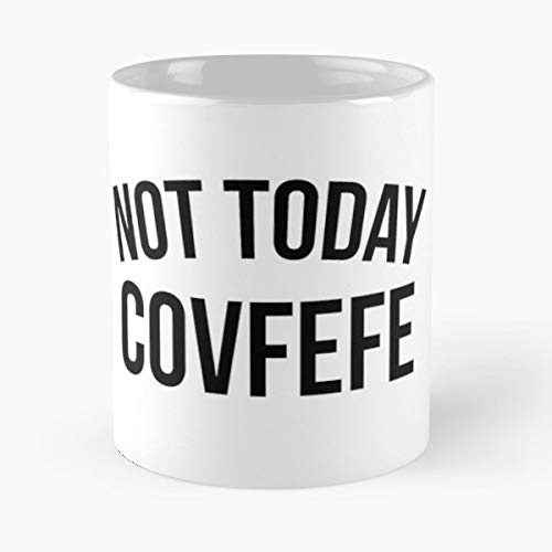 Covfefe Tweet Meme Parody Not Today Satan - Funny Gifts For Men And Women Gift Coffee Mug Tea Cup White 11 Oz.the Best Holidays.