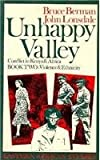Unhappy Valley Bk. 2 : Clan, Class, and State in Colonial Kenya, Berman, Bruce, 0821410253
