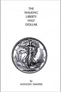 The Walking Liberty Half Dollar by Anthony Swiatek (1984-06-01)