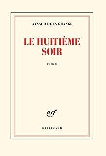 Le huitième soir, La Grange, Arnaud de