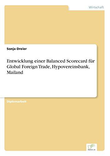 entwicklung-einer-balanced-scorecard-fur-global-foreign-trade-hypovereinsbank-mailand-german-edition