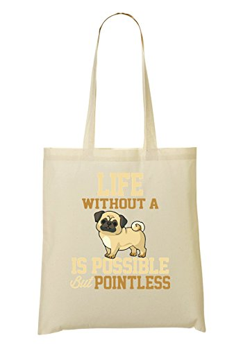 Pug provisions à Without Fourre Sac Possible A Is Life Sac tout zE1w4vqz