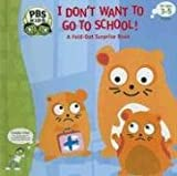 I Don't Want to Go to School!, Ellen Weiss, 1577913132
