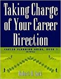 Taking Charge of Your Career Direction 5th (fifth) edition Text Only